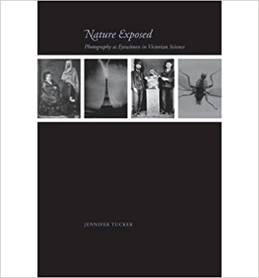 Book Nature Exposed: Photography as Eyewitness in Victorian Science- Common