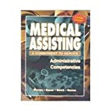 Medical Assisting : A Commitment to Service: Administrative Competencies, Warren, Margaret Townsend, 0763813257