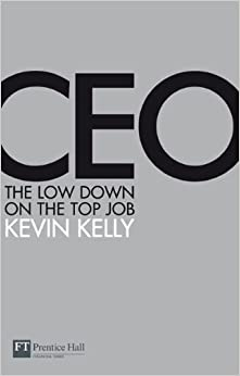 CEO: The low down on the top job (Financial Times Series)