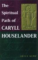 [The Spiritual Path of Caryll Houselander] (By: Joyce Kemp) [published: March, 2001]