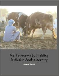 Most awesome bullfighting festival in Arabic country