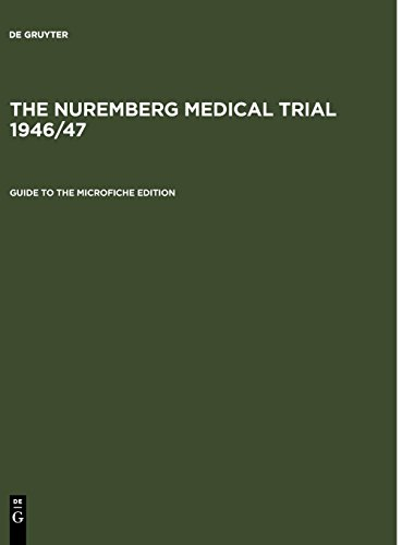 Guide to the Microfiche Edition: With an Introduction to the Trial's History by Angelika Ebbinghaus and Short Biographies of the Participants from Walter de Gruyter Inc.