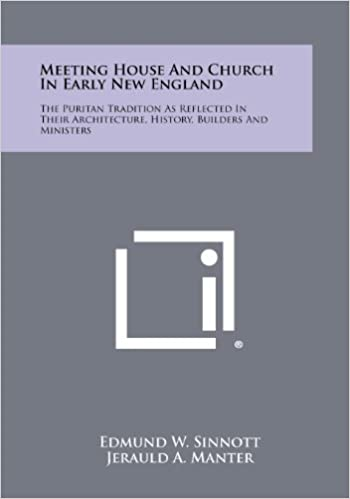 Meeting House And Church In Early New England The Puritan Tradition