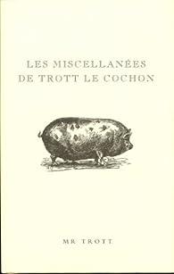 Les miscellanées de Trott le cochon par Mike Darton