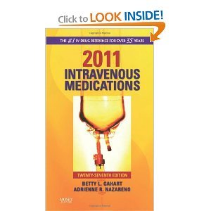 Intravenous Medications-2011: A Handbook for Nurses and Health Professionals 27TH EDITION Spiral Binding (Intravenous Medications 2011)