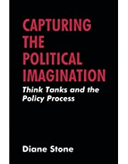 Capturing the Political Imagination: Think Tanks and the Policy Process