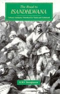 The Road to Isandhlwana: Colonel Anthony Durnford in Natal and Zululand 1873-1879