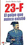 img - for 23-F: El Golpe Que Nunca Existio (Temas de Literatura Infantil) (Spanish Edition) book / textbook / text book