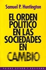 El orden politico en las sociedades en cambio / the Political Order in Changing Societies Paperback