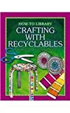 Crafting with Recyclables, Dana Meachen Rau, 1624311466