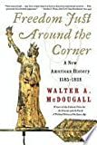 img - for FREEDOM JUST AROUND THE CORNER: A New American History, 1858-1828 book / textbook / text book