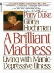 A Brilliant Madness by Patty Duke and Gloria Hochman