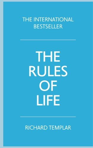 The Rules of Life: A personal code for living a better, happier, more successful kind of life (4th Edition)