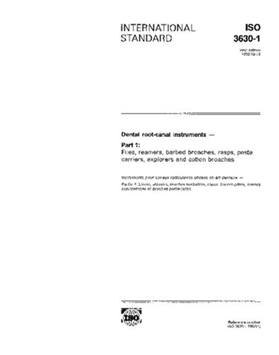 ISO 3630-1:1992, Dental root-canal instruments -- Part 1: Files, reamers, barbed broaches, rasps, paste carriers, explorers and cotton broaches by Multiple.  Distributed through American National Standards Institute (ANSI)