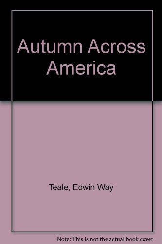 Autumn Across America by Edwin Way Teale