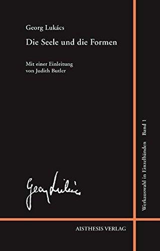 Die Seele und die Formen: Essays (Georg Lukács Werkauswahl in Einzelbänden)