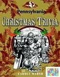 Pennsylvania Classic Christmas Trivia, Carole Marsh, 0635014416