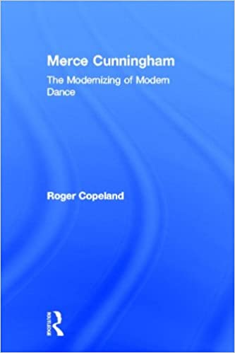 Book Merce Cunningham: The Modernizing of Modern Dance