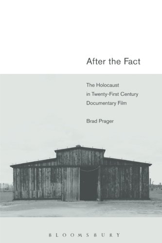 After the Fact: The Holocaust in Twenty-First Century Documentary Film