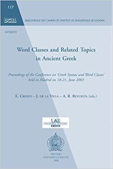 Word Classes and Related Topics in Ancient Greek (Bibliotheque des Cahiers de l'Institut de Linguistique de Louvain (BCILL))