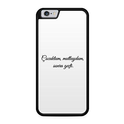Cocuktum, mutluydum, sonra gecti. - Hülle für iPhone 6 & 6s SILIKON Handyhülle Case Cover Schutzhülle - Türkische Sprüche Türkce Sözler Ask Türkei Türkiye Turkey Turkish