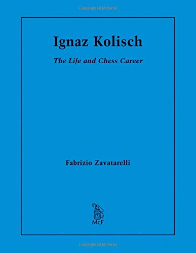 Ignaz Kolisch: The Life and Chess Career PDF