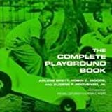 The Complete Playground Book, Brett, Arlene and Moore, Robin C., 0815602715