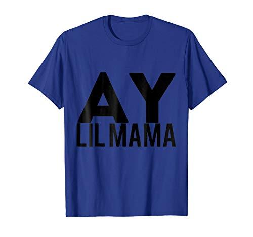 Ay Lil Mama T-Shirt