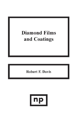 Diamond Films and Coatings: Development, Properties and Applications (Materials Science and Process Technology Series)