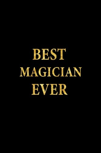 Best Magician Ever: Lined Notebook, Gold Letters Cover, Diary, Journal, 6 x 9 in., 110 Lined Pages