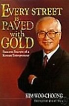 Every Street Is Paved With Gold: The Road to Real Success: Kim Woo