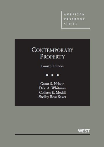 Download By Grant S Nelson Nelson, Whitman, Medill and Saxer's Contemporary Property, 4th (American Casebook Series) (English a (4th Fourth Edition) [Hardcover] ebook