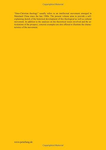 Sino-Christian Theology: A Theological Qua Cultural Movement in Contemporary China (Studien zur interkulturellen Geschichte des Christentums / Etudes ... in the Intercultural History of Christianity)