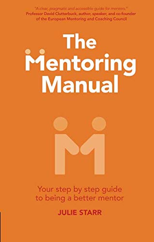 Read Online The Mentoring Manual: Your step by step guide to being a better mentor pdf epub