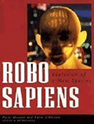 Robo Sapiens - Evolution of a new Species.