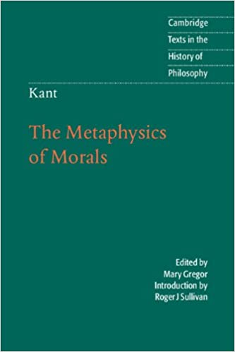 Kant the metaphysics of morals cambridge texts in the history of kant the metaphysics of morals cambridge texts in the history of philosophy 2nd edition kindle edition fandeluxe Gallery