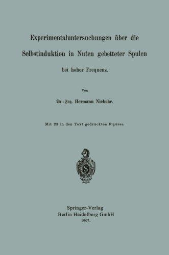 Experimentaluntersuchungen über die Selbstinduktion in Nuten gebetteter Spulen bei hoher Frequenz (German Edition)