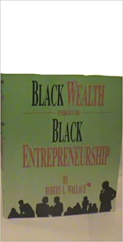 Black Wealth Through Black Entrepreneurship