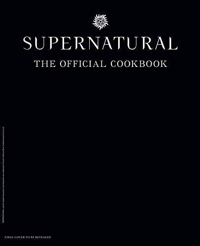 Supernatural: The Official Cookbook: Burgers, Pies, and Other Bites from the Road by Julie Tremaine