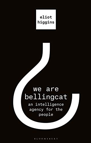 Sur l'étagère – We are Bellingcat, an intelligence agency for the people