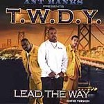T.W.D.Y. : Lead the Way [Edited]