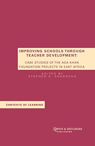 Improving Schools Through Teacher Development: Case Studies of the Aga Khan Foundation Projects in East Africa (Contexts of Learning) by Brand: Taylor Francis