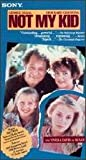 Not My Kid [VHS]