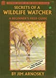 Secrets of a Wildlife Watcher, Jim Arnosky, 0688105319