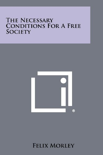 The Necessary Conditions for a Free Society - Necessary Conditions