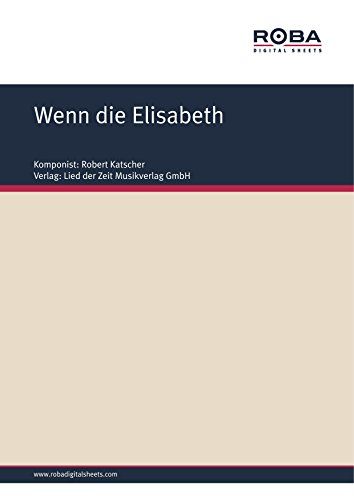 Wenn die Elisabeth: Single Songbook (German Edition)