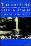 Theorizing Self in Samoa : Emotions, Genders, and Sexualities, Mageo, Jeannette Marie, 0472109200