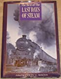 The Best of the Last Days of Steam, Colin Gordon Maggs, 0750903538