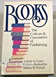 img - for Books: The Culture and Commerce of Publishing book / textbook / text book