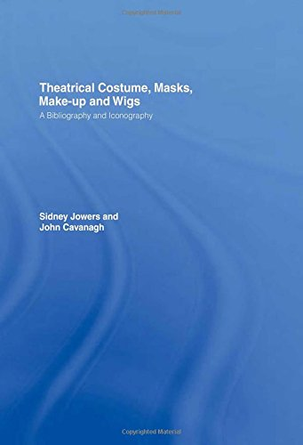 18th Century Dance Costumes (Theatrical Costume, Masks, Make-Up and Wigs: A Bibliography and Iconography (The Motley Bibliographies, 4))
